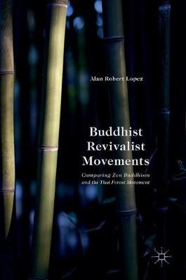Buddhist Revivalist Movements by Alan Robert Lopez