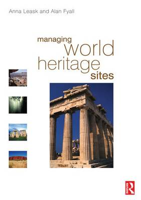 Managing World Heritage Sites by Anna Leask