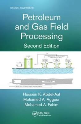 Petroleum and Gas Field Processing, Second Edition by Hussein K. Abdel-Aal
