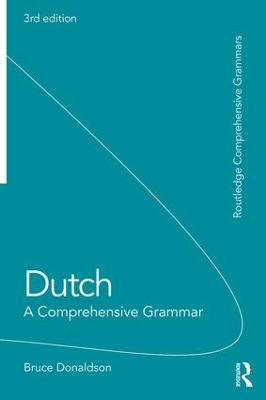 Dutch: A Comprehensive Grammar by Bruce Donaldson