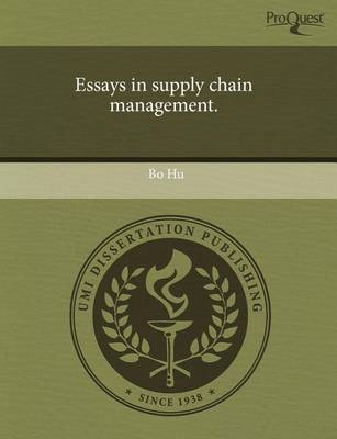 Essays in Supply Chain Management by Bo Hu