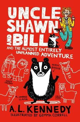 Uncle Shawn and Bill and the Almost Entirely Unplanned Adventure by A. L. Kennedy