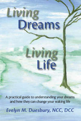 Living Dreams, Living Life by Evelyn M. Duesbury