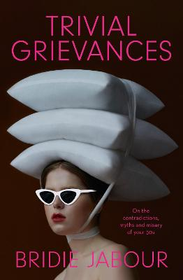 Trivial Grievances: On the contradictions, myths and misery of your 30s book