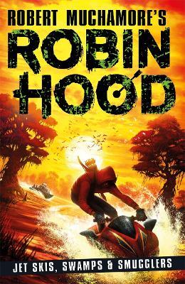 Robin Hood 3: Jet Skis, Swamps & Smugglers book