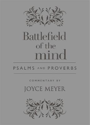 Battlefield of the Mind Psalms and Proverbs by Joyce Meyer