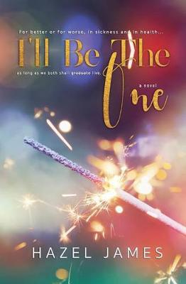 I'll Be the One by Hazel James