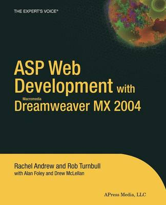 ASP Web Development with Macromedia Dreamweaver MX 2004 by Rachel Andrew