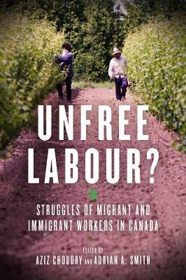 Unfree Labour? by Aziz Choudry