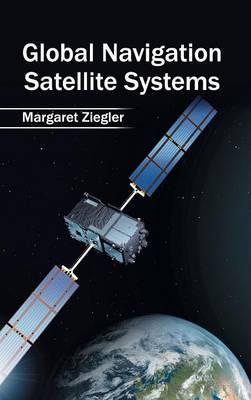 Global Navigation Satellite Systems by Margaret Ziegler