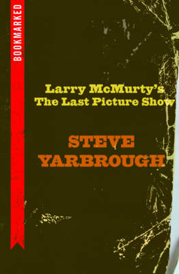 Larry McMurtry's the Last Picture Show: Bookmarked by Steve Yarbrough