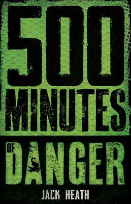 500 Minutes of Danger by Jack Heath