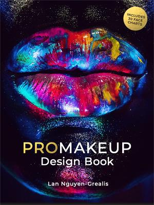 ProMakeup Design Book: Includes 30 Face Charts by Lan Nguyen-Grealis