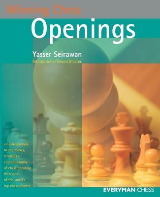 Winning Chess Openings by Yasser Seirawan