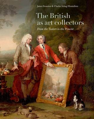 British as Art Collectors by James Stourton