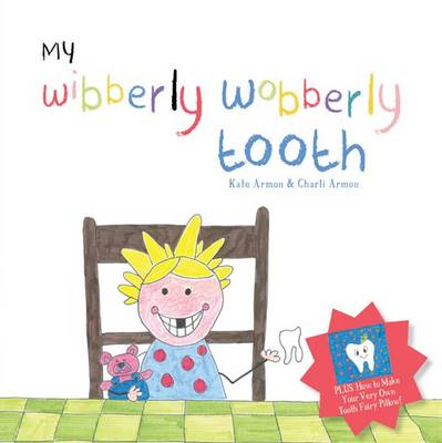 My Wibberly Wobberly Tooth by Kate Armon
