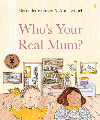 Who's Your Real Mum?: 2021 CBCA Book of the Year Awards Shortlist Book book