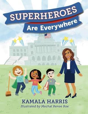 Superheroes Are Everywhere by Kamala Harris