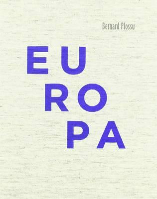 Bernard Plossu: Europa by Bernard Plossu