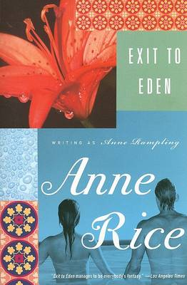 Exit to Eden by Professor Anne Rice
