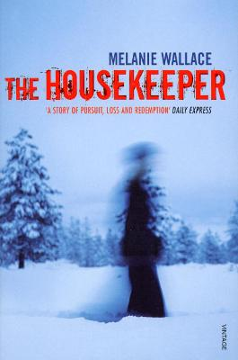 The Housekeeper by Melanie Wallace