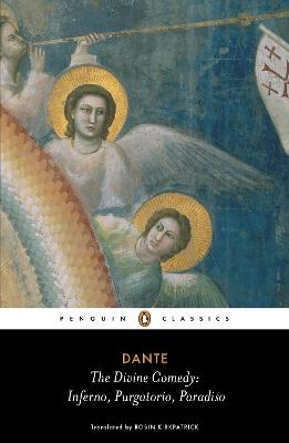 The Divine Comedy: Inferno, Purgatorio, Paradiso by Dante Alighieri