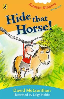 Hide That Horse!:Aussie Nibbles by David Metzenthen
