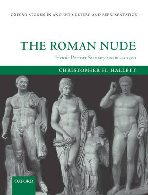 The Roman Nude by Christopher H. Hallett
