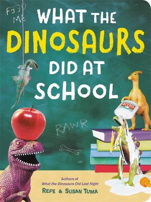 What The Dinosaurs Did At School: Another Messy Adventure book