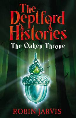 The Oaken Throne by Robin Jarvis
