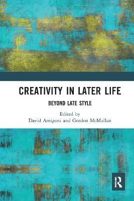 Creativity in Later Life: Beyond Late Style book