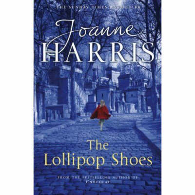 The The Lollipop Shoes (Chocolat 2) by Joanne Harris