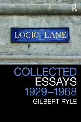 Collected Essays 1929 - 1968 by Gilbert Ryle