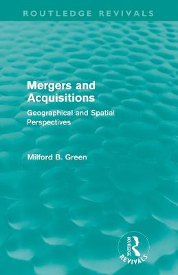 Mergers and Acquisitions by Milford B Green