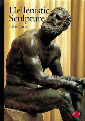 Hellenistic Sculpture by R.R.R. Smith