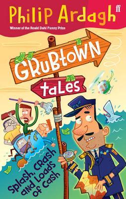 Grubtown Tales: Splash, Crash and Loads of Cash book