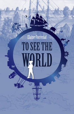 To See the World by Elaine Forrestal