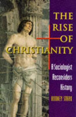 Rise of Christianity by Rodney Stark