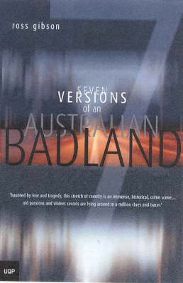 Seven Versions of an Australian Badland by Ross Gibson