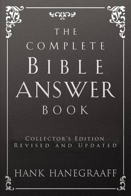 Complete Bible Answer Book by Hank Hanegraaff