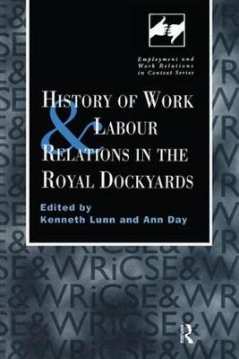 History of Work and Labour Relations in the Royal Dockyards book