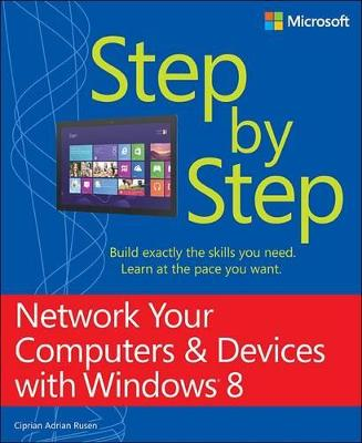 Network Your Computers & Devices with Windows 8 Step by Step by Ciprian Adrian Rusen