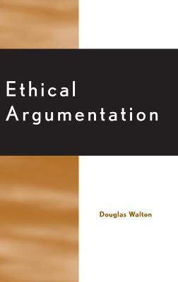 Ethical Argumentation by Douglas Walton