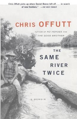 The Same River Twice by Offutt Chris