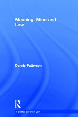 Meaning, Mind and Law by Professor Dennis Patterson