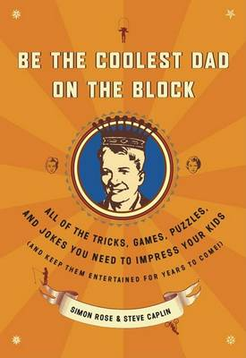 Be the Coolest Dad on the Block by Simon Rose