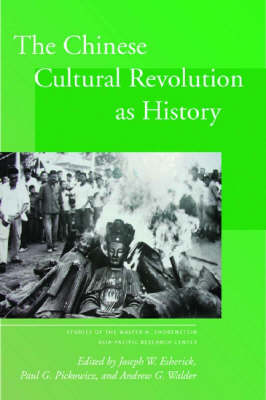 The Chinese Cultural Revolution as History by Joseph W. Esherick