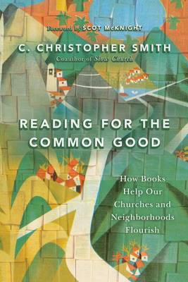 Reading for the Common Good by C Christopher Smith