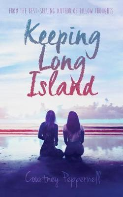 Keeping Long Island by Courtney Peppernell