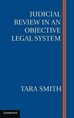 Judicial Review in an Objective Legal System by Tara Smith
